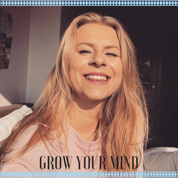 Grow Your Mind