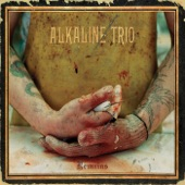 Alkaline Trio - If You Had a Bad Time