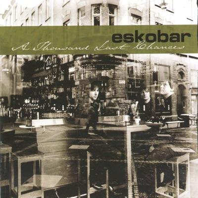 A Thousand Last Chances - Eskobar