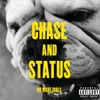 No More Idols (Deluxe Edition), Chase & Status