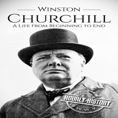 Winston Churchill: A Life from Beginning to End (Unabridged)