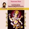 Ganesha Sahasranamam - Yashasvi Ramakrishna Sharma