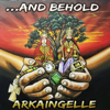 ...And Behold - Arkaingelle