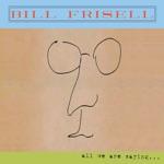 Bill Frisell - Hold On (Hold On John)