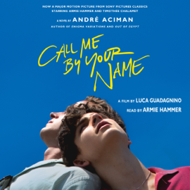 Call Me by Your Name: A Novel (Unabridged) audiobook