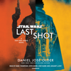 Daniel José Older - Last Shot: Star Wars (Unabridged)  artwork