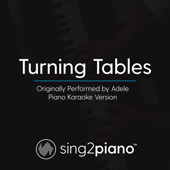 Turning Tables (Originally Performed by Adele) [Piano Karaoke Version] - Sing2Piano