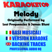 Melody (Originally Performed by Lost Frequencies & James Blunt) [Karaoke Version]
