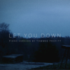 Let You Down (Piano Version) - Tommee Profitt