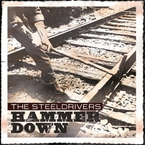 The SteelDrivers - Burnin' the Woodshed Down