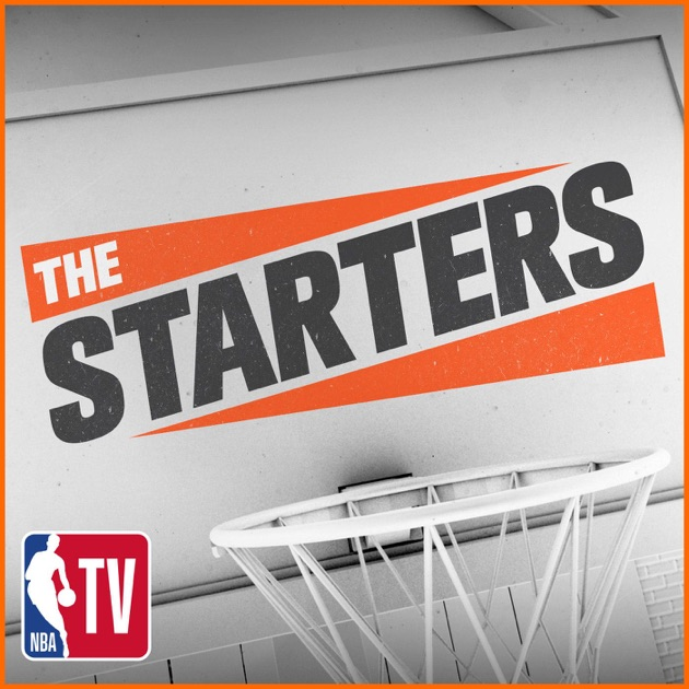 967277bac The Starters by NBA Digital on Apple Podcasts