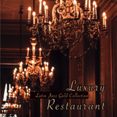 Luxury Restaurant Latin Jazz Gold Collection - Bossanova and Soft Jazz Instrumental Background Music for Dinner, Cocktails & Drinks