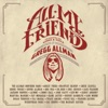 All My Friends: Celebrating the Songs & Voice of Gregg Allman
