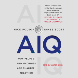 AIQ: How People and Machines Are Smarter Together (Unabridged) audiobook