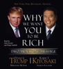 Why We Want You to Be Rich (Abridged) - Donald J. Trump & Robert T. Kiyosaki
