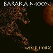 Baraka Moon - Wind Horse