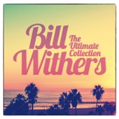 Bill Withers - Who Is He (And What Is He to You?)