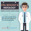 AudioLearn Medical Content Team - Cell Biology and Histology - Medical School Crash Course (Unabridged)  artwork