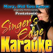Mary, Did You Know (Originally Performed By Pentatonix) [Instrumental] - Singer's Edge Karaoke - Singer's Edge Karaoke
