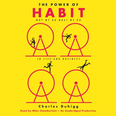 The Power of Habit: Why We Do What We Do in Life and Business (Unabridged)