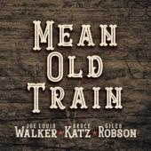 Joe Louis Walker, Bruce Katz and Giles Robson - Mean Old Train