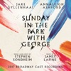 Sunday in the Park with George 2017 Broadway Cast Recording