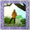 Green, Green Grass of Home, Tom Jones