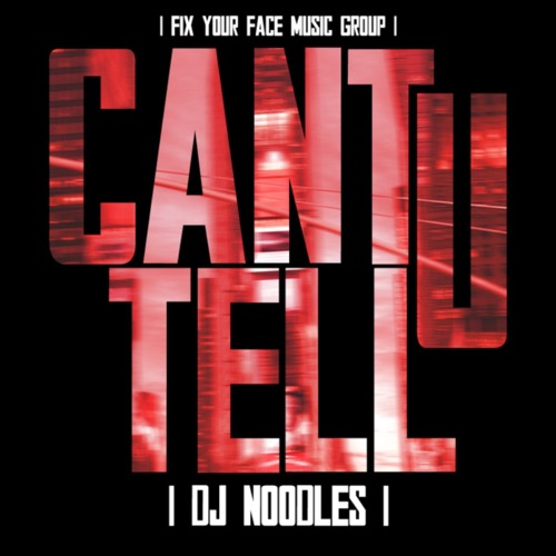 DJ Noodles - Can't U Tell (feat. Pitbull, Red Cafe, Trazz & Jay Rock) - EP