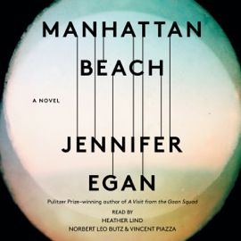 Manhattan Beach: A Novel (Unabridged) audiobook