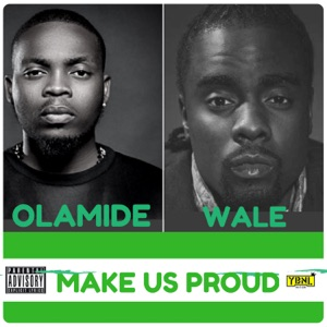 Olamide - Make Us Proud feat. Wale
