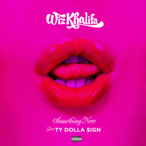 Wiz Khalifa - Something New feat. Ty Dolla $ign