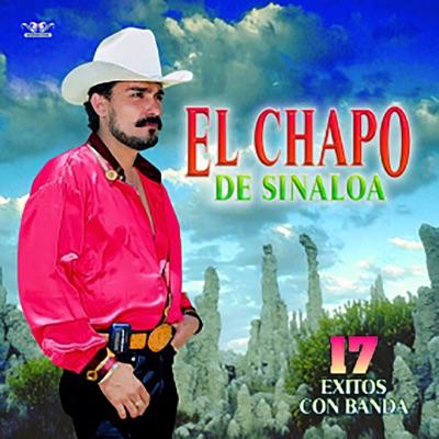 17 Éxitos Con Banda - El Chapo De Sinaloa