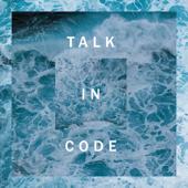 Talk in Code - So
