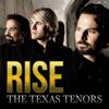 Rise - The Texas Tenors