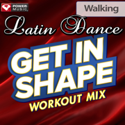 Get In Shape Workout Mix: Latin Dance Walking (60 Minute Non-Stop Workout Mix) [130 BPM] - Power Music Workout - Power Music Workout