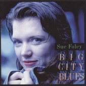 Sue Foley - Ain't Gonna Worry No More