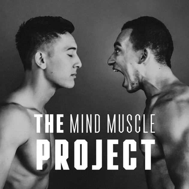The Mind Muscle Project By Lachy Rowston Raph Freedman On Apple