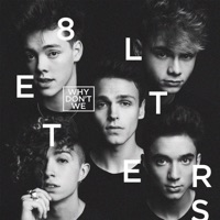 WHY DON'T WE - 8 Letters Chords and Lyrics