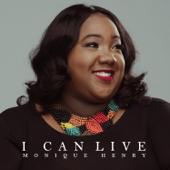 I Can Live - Monique Henry