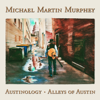 Michael Martin Murphey - Austinology - Alleys of Austin  artwork