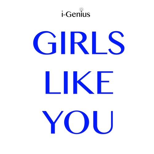 i-genius - Girls Like You (Originally Performed by Maroon 5 Ft Cardi B) [Karaoke Version] - Single