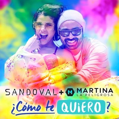 ¿Cómo Te Quiero? (feat. Martina La Peligrosa) - Single - Sandoval
