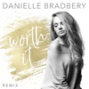Worth It (Remix) - Single, Danielle Bradbery