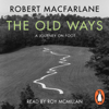 Robert Macfarlane - The Old Ways г'ўгѓјгѓ€гѓЇгѓјг'Ї