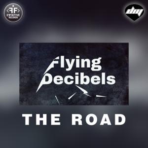 Flying Decibels - The Road - EP