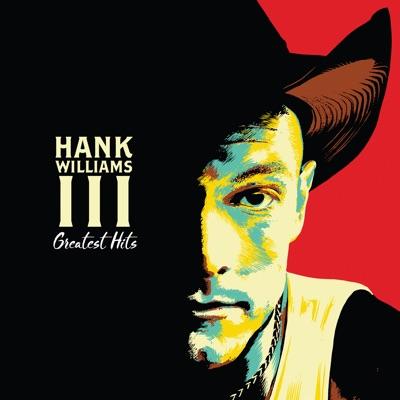 Greatest Hits - Hank Williams III