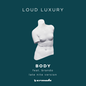 Body (feat. brando) [Late Nite Version] - Loud Luxury