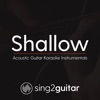 Sing2Guitar - Shallow (Originally Performed by Lady Gaga & Bradley Cooper)