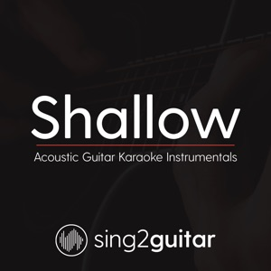 Sing2Guitar - Shallow (Lower Key) [Originally Performed By Lady Gaga & Bradley Cooper]