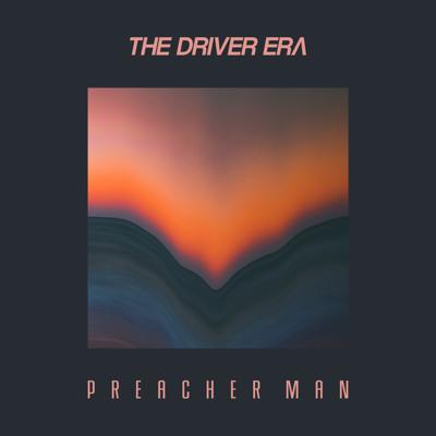 Preacher Man - The Driver Era song